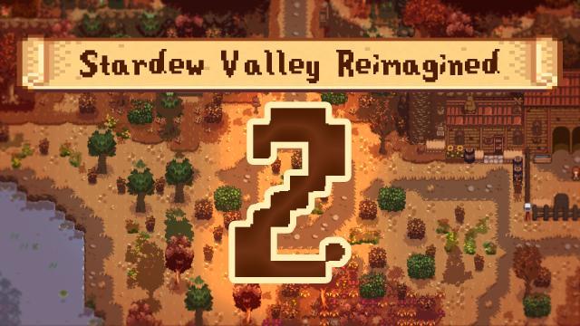 Свежий вид для открытых пространств / Stardew Valley Reimagined 2